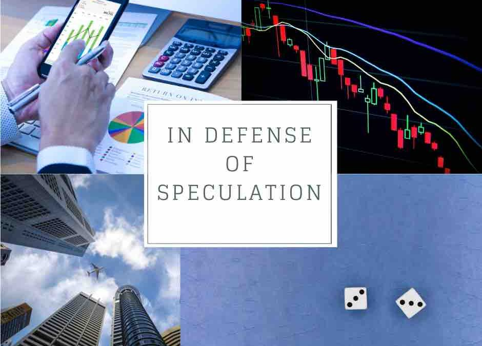 In defence of speculation