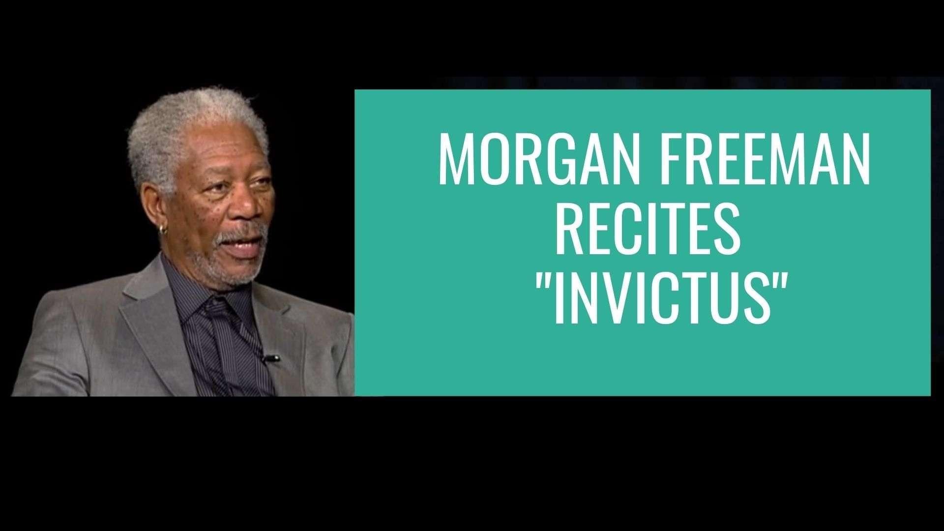 Morgan Freeman recites Invictus_Sweat Your Assets