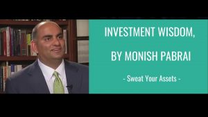 Investment Wisdom by Monish Pabrai_Master Your Finances_Sweat Your Assets